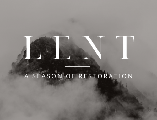Lent: A Season of Restoration