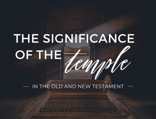 The Significance of the Temple in the Bible